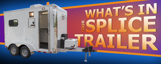 Whats on your Splice Trailer? Fiber Splicing Supplies